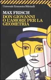 La copertina di Don Giovanni o l'amore per la geometria, di Max Frisch.