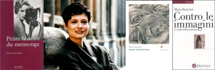 Maria Bettetini (seconda da sinistra) e tre titoli da lei firmati, Petite Histoire de Mensonge (Hachette),  Quattro modi dell'amore (Laterza), Contro le immagini (Laterza)